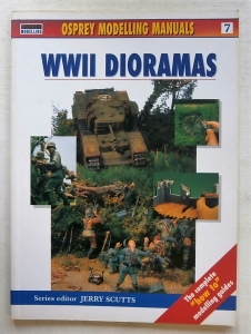 OSPREY MODELLING MANUALS  07. WWII DIORAMAS
