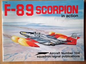 SQUADRON/SIGNAL AIRCRAFT IN ACTION  1104. F-89 SCORPION