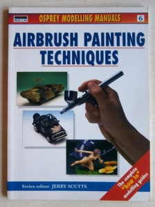 OSPREY MODELLING MANUALS  06. AIRBRUSH PAINTING TECHNIQUES
