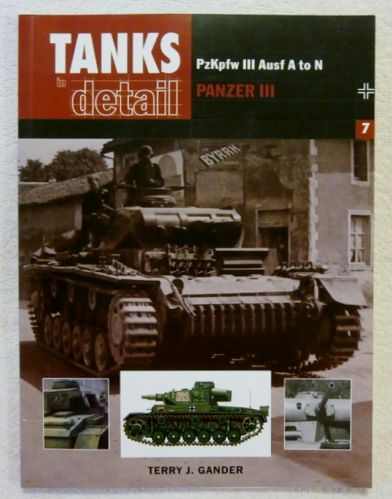 CHEAP BOOKS  ZB2085 TANKS IN DETAIL 7 PZKPFW III AUSF A TO N PANZER III