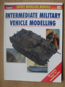 OSPREY MODELLING MANUALS  05. INTERMEDIATE MILITARY VEHICLE MODELLING