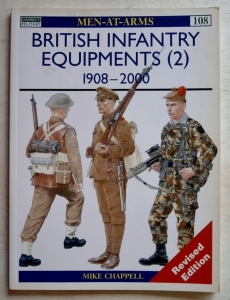 OSPREY  108. BRITISH INFANTRY EQUIPMENT 1908-1980 REVISED EDITION