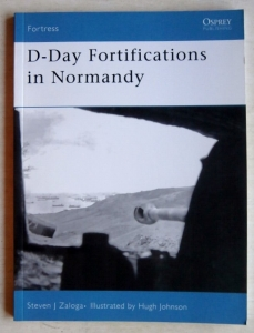 OSPREY FORTRESS  037. D-DAY FORTIFICATIONS IN NORMANDY