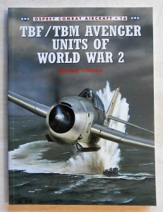 OSPREY COMBAT AIRCRAFT  016. TBF/TBM AVENGER UNITS OF WORLD WAR 2