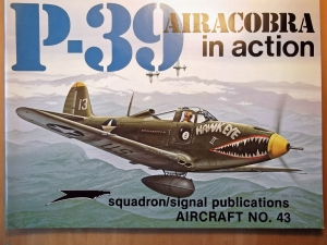 SQUADRON/SIGNAL AIRCRAFT IN ACTION  1043. P-39 AIRACOBRA