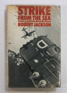 CHEAP BOOKS  ZB723 STRIKE FROM THE SEA A HISTORY OF BRITISH NAVAL AIR POWER