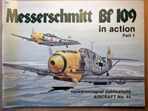 SQUADRON/SIGNAL AIRCRAFT IN ACTION  1044. MESSERSCHMITT Bf 109 PART 1