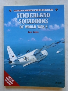 OSPREY COMBAT AIRCRAFT  019. SUNDERLAND SQUADRONS OF WORLD WAR 2