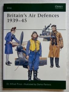 OSPREY ELITE  104. BRITAINS AIR DEFENCES 1939-45