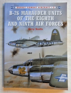OSPREY COMBAT AIRCRAFT  002. B-26 MARAUDER UNITS OF THE EIGHTH   NINTH AIR FORCES