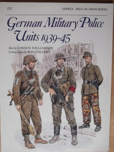 OSPREY  213. GERMAN MILITARY POLICE UNITS 1939-45
