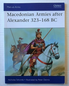 OSPREY  477. MACEDONIAN ARMIES AFTER ALEXANDER 323-168 BC