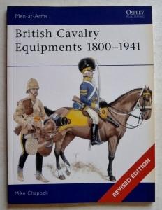 OSPREY  138. BRITISH CAVALRY EQUIPMENTS 1800-1941 REVISED EDITION
