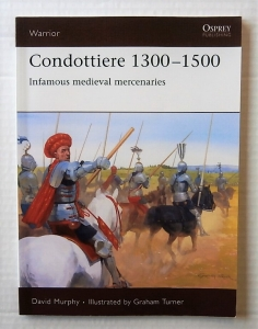 OSPREY WARRIOR  115. CONDOTTIERE 1300-1500
