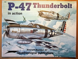 SQUADRON/SIGNAL AIRCRAFT IN ACTION  1067. P-47 THUNDERBOLT