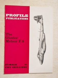 PROFILES AIRCRAFT PROFILES 012. GLOSTER METEOR F.8