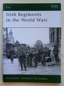 OSPREY ELITE  147. IRISH REGIMENTS IN THE WORLD WARS