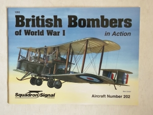 SQUADRON/SIGNAL AIRCRAFT IN ACTION  1202. BRITISH BOMBERS OF WORLD WAR I