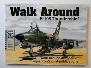 SQUADRON/SIGNAL WALK AROUND  5523. F-105 THUNDERCHIEF