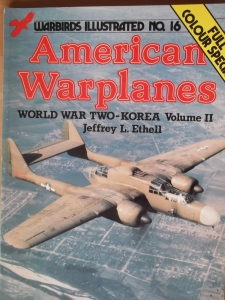WARBIRDS ILLUSTRATED  16. AMERICAN WARPLANES WWII-KOREA VOLUME 2