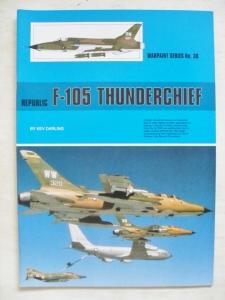 WARPAINT  038. REPUBLIC F-105 THUNDERCHIEF