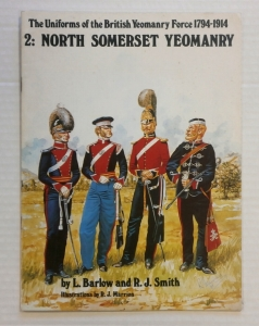 CHEAP BOOKS  ZB699 THE UNIFORMS OF THE BRITISH YEOMANRY FORCE 1794-1914 2 NORTH SOMERSET
