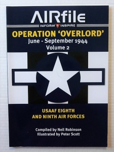 AIRFILE  OPERATION OVERLORD VOLUME 2 USAAF EIGHTH AND NINTH AIR FORCES