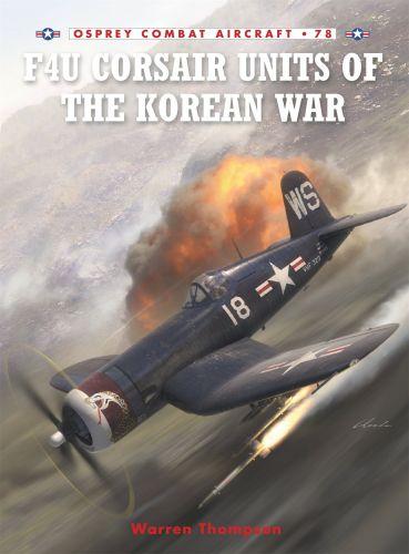 OSPREY COMBAT AIRCRAFT  078. F4U CORSAIR UNITS OF THE KOREAN WAR