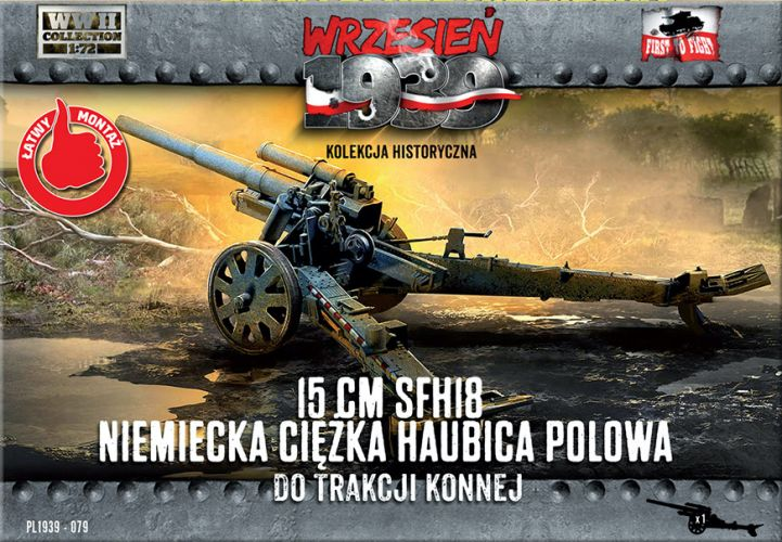 FIRST TO FIGHT 1/72 079 15 cm sFH 18 GERMAN HEAVY HOWITZER FOR HORSE TRACTION