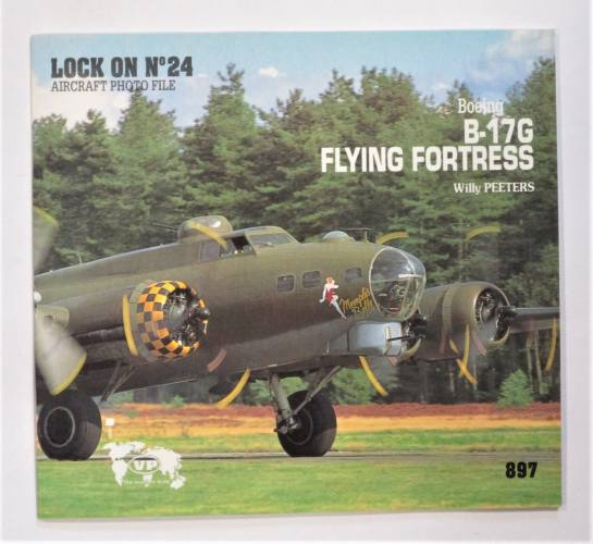 CHEAP BOOKS  ZB3624 LOCK ON NO 24 AIRCRAFT PHOTO FILE BOEING B-17G FLYING FORTRESS WILLY PEETERS 897 VERLINDEN PUBLICATIONS