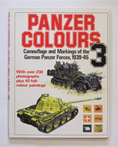 CHEAP BOOKS  ZB3658 PANZER COLOURS 3 CAMO AND MARKINGS 1939-45 ARMS AND ARMOUR