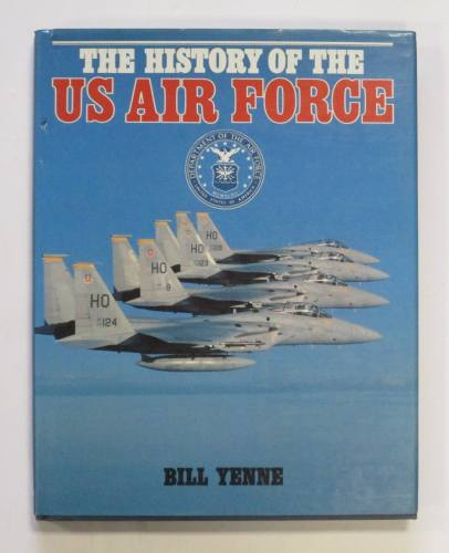 CHEAP BOOKS  ZB3672 THE HISTORY OF THE US AIR FORCE - BILL YENNE