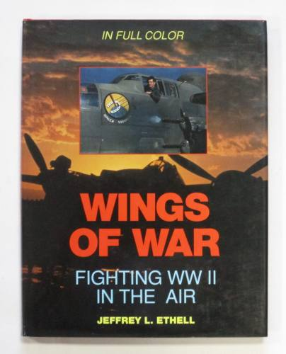 CHEAP BOOKS  ZB3677 WINGS OF WAR FIGHTING WWII IN THE AIR - JEFFREY L. ETHEL