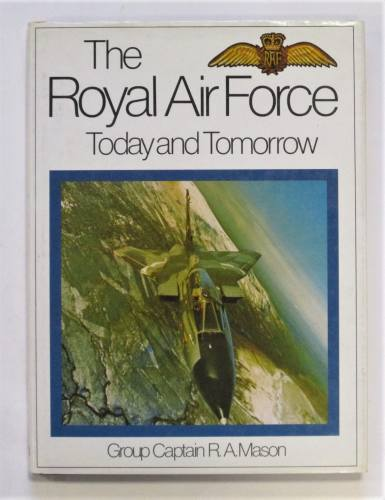 CHEAP BOOKS  ZB3678 THE ROYAL AIR FORCE TODAY AND TOMORROW - GROUP CAPTAIN R.A. MASON