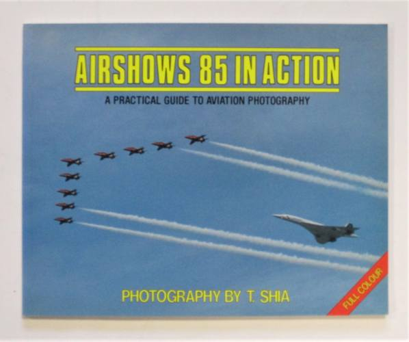 CHEAP BOOKS  ZB3681 AIRSHOWS 85 IN ACTION PHOTOGRAPHY BY T.SHIA