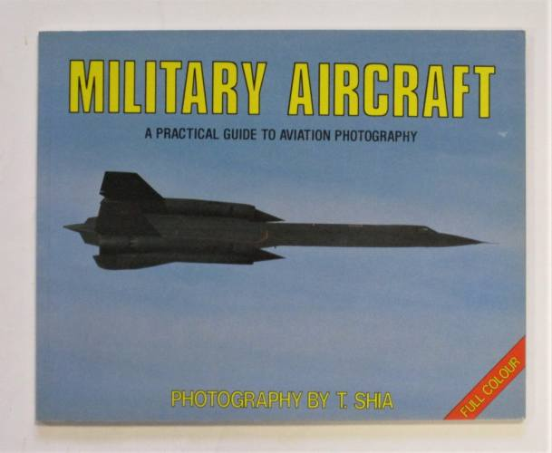 CHEAP BOOKS  ZB3683 MILITARY ARCRAFT PHOTOGRAPHY BY T.SHIA