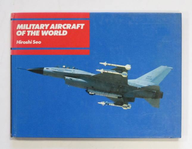 CHEAP BOOKS  ZB3684 MILITARY AIRCRAFT OF THE WORLD - HIROSHI SEO