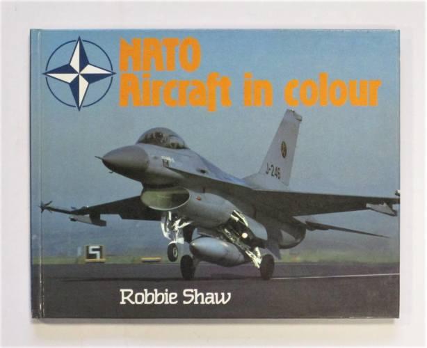 CHEAP BOOKS  ZB3686 NATO AIRCRAFT IN COLOUR - ROBBIE SHAW