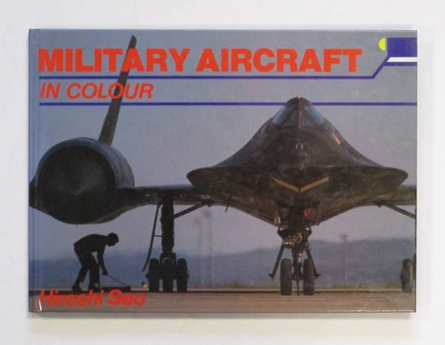 CHEAP BOOKS  ZB3687 MILITARY AIRCRAFT IN COLOUR - HIROSHI SEO