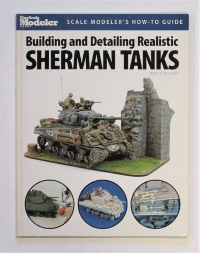 CHEAP BOOKS  ZB3722 BUILDING AND DETAILING REALISTIC SHERMAN TANKS JAMES K. WECHSLER