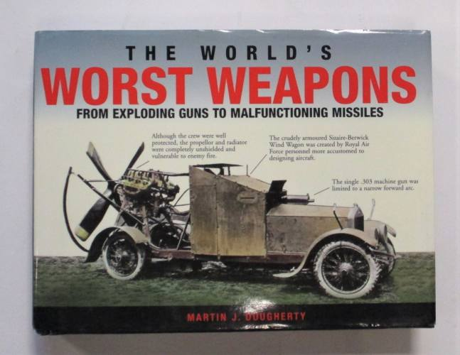 CHEAP BOOKS  ZB3756 THE WORLDS WORST WEAPONS - MARTIN J. DOUGHERTY