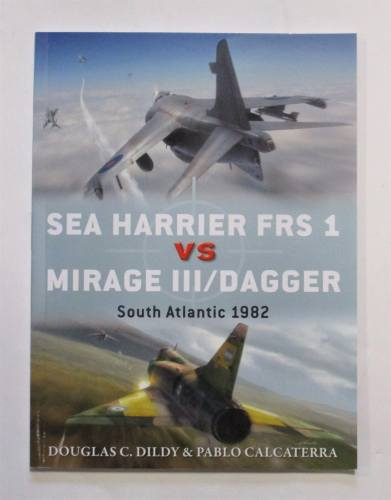 CHEAP BOOKS  ZB3706 OSPREY DUEL 81 SEA HARRIER FRS 1 VS MIRAGE III/DAGGER SOUTH ATLANTIC 1982 - DOUGLAS C.DILDY