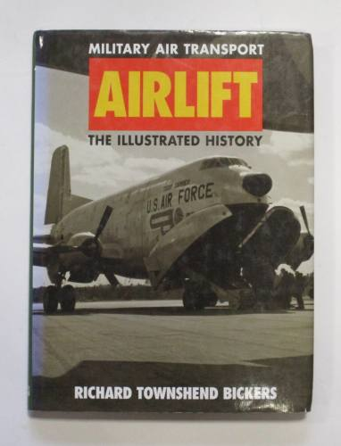 CHEAP BOOKS  ZB3707 MILITARY AIR TRANSPORT AIRLIFT THE ILLUSTRATED HISTORY - RICHARD TOWNSEND