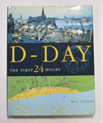 CHEAP BOOKS  ZB3714 D-DAY THE FIRST 24 HOURS - WILL FOWLER