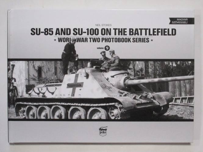 CHEAP BOOKS  ZB3715 SU-85 AND SU-100 ON THE BATTLEFIELD WORLD WAR TWO PHOTOBOOK SERIES