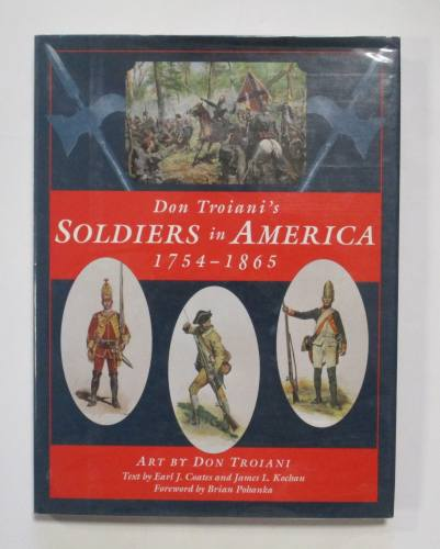 CHEAP BOOKS  ZB3748 DON TROIANI S SOLDIERS IN AMERICA 1754-1865 - EARL J.COATES