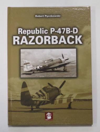 CHEAP BOOKS  ZB3750 REPUBLIC P-47 RAZORBACK MMP - ROBERT PECZKOWSKI