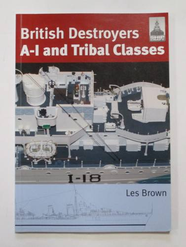 CHEAP BOOKS  ZB3753 BRITISH DESTROYERS A-I AND TRIBAL CLASSES - LES BROWN