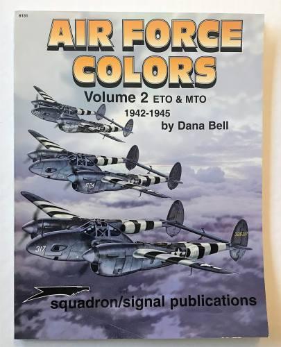 SQUADRON/SIGNAL  6151 AIR FORCE COLORS VOL 2 ETO   MTO 1942-45 - DANA BELL