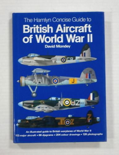 CHEAP BOOKS  ZB1216 THE HAMLYN CONCISE GUIDE TO BRITISH AIRCRAFT OF WORLD WAR II